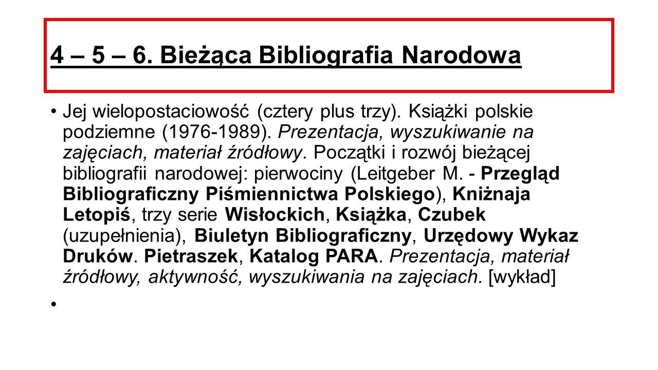 4 – 5 – 6. Bieżąca Bibliografia Narodowa Jej wielopostaciowość (cztery plus trzy). Książki polskie podziemne (1976-1989). Prezentacja, wyszukiwanie na