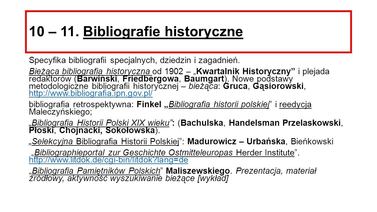 10 – 11.Bibliografie historyczne Specyfika bibliografii specjalnych, dziedzin i zagadnień.