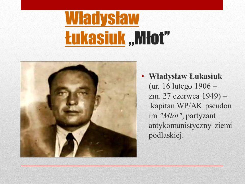 Władysław ŁukasiukWładysław Łukasiuk Młot Władysław Łukasiuk – (ur.