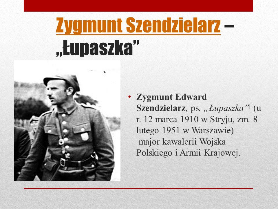Zygmunt SzendzielarzZygmunt Szendzielarz – Łupaszka Zygmunt Edward Szendzielarz, ps.