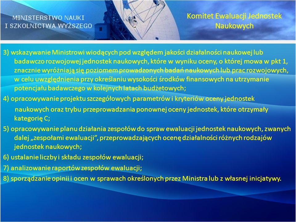 3) wskazywanie Ministrowi wiodących pod względem jakości działalności naukowej lub badawczo rozwojowej jednostek naukowych, które w wyniku oceny, o kt