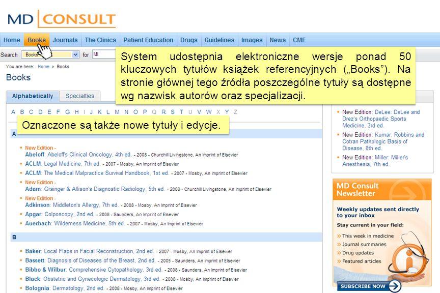 System udostępnia elektroniczne wersje ponad 50 kluczowych tytułów książek referencyjnych (Books).