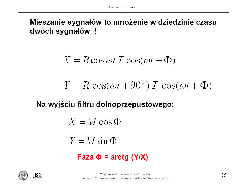 Macierz rozproszenia Prof..dr hab.. Janusz A.