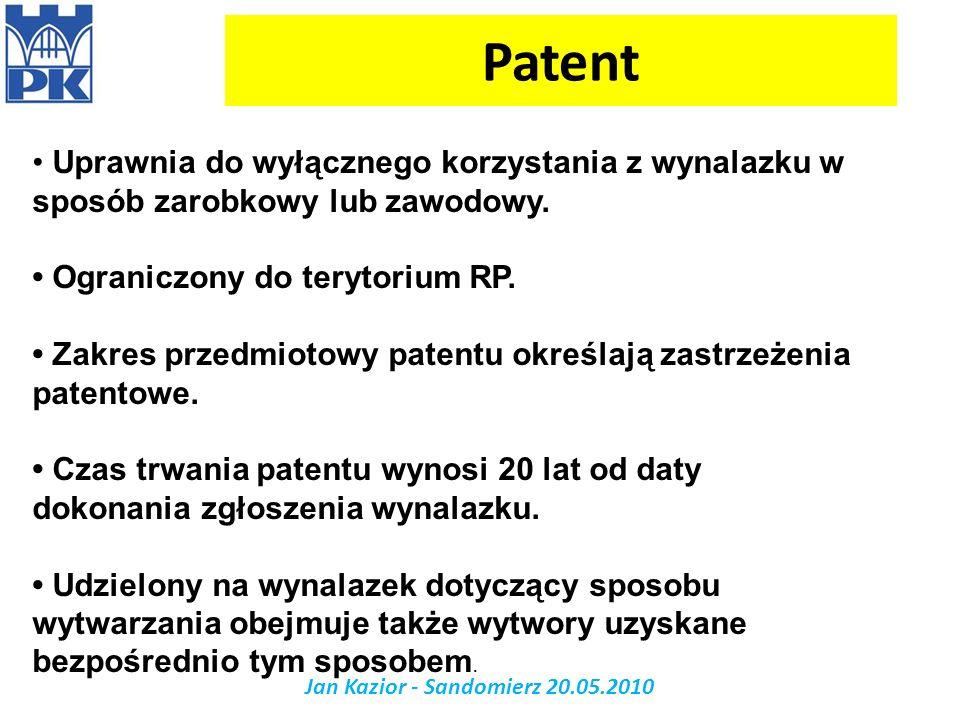 Patent Jan Kazior - Sandomierz 20.05.2010 Uprawnia do wyłącznego korzystania z wynalazku w sposób zarobkowy lub zawodowy. Ograniczony do terytorium RP