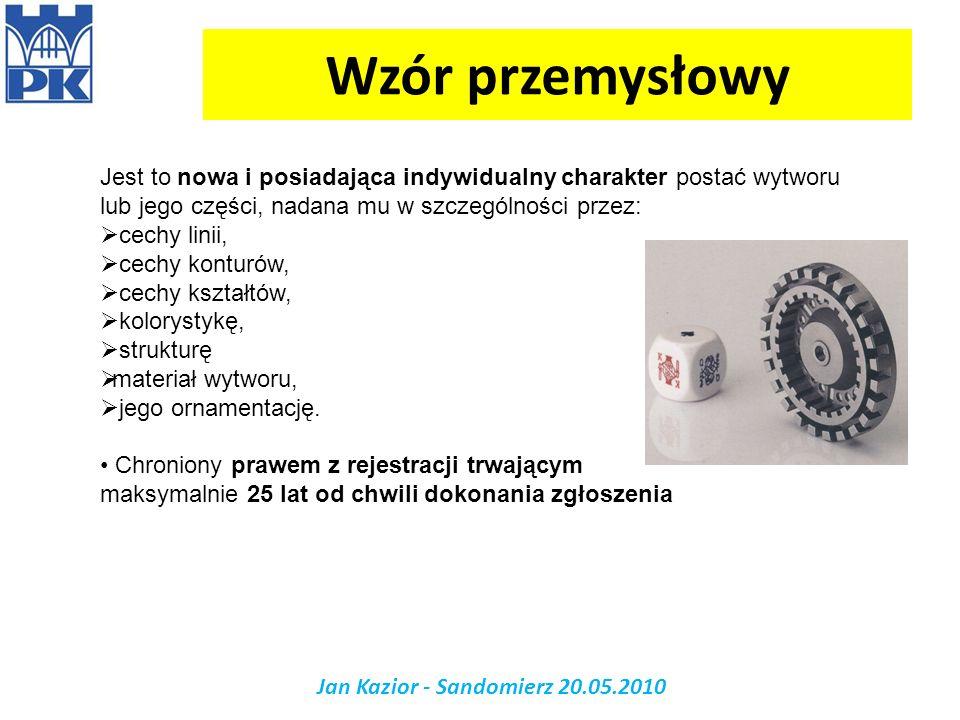 Wzór przemysłowy Jan Kazior - Sandomierz 20.05.2010 Jest to nowa i posiadająca indywidualny charakter postać wytworu lub jego części, nadana mu w szcz