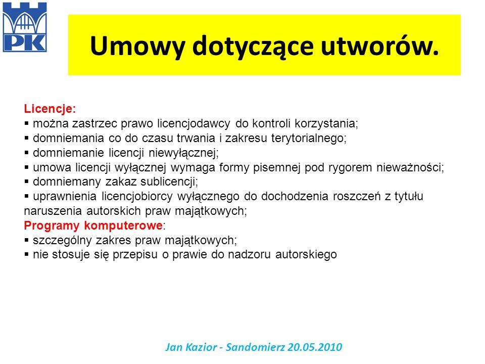 Jan Kazior - Sandomierz 20.05.2010 Licencje: można zastrzec prawo licencjodawcy do kontroli korzystania; domniemania co do czasu trwania i zakresu ter