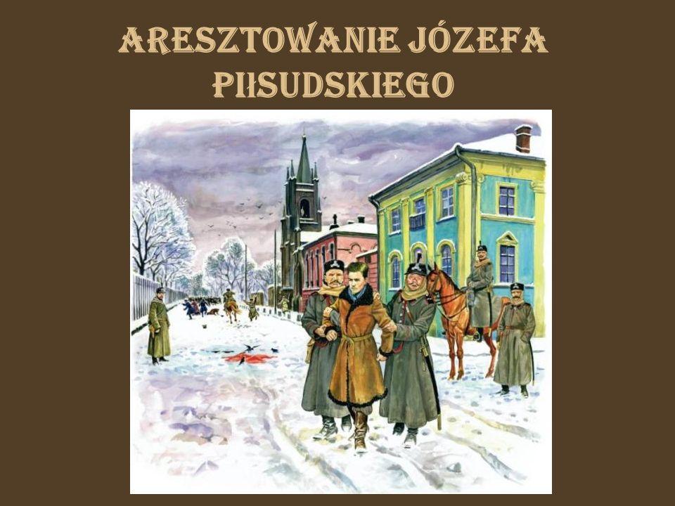 Aresztowanie Józefa Pi ł sudskiego