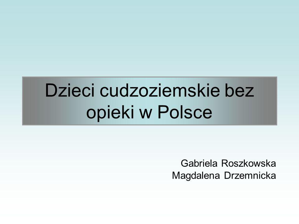Gabriela Roszkowska Magdalena Drzemnicka Dzieci cudzoziemskie bez opieki w Polsce