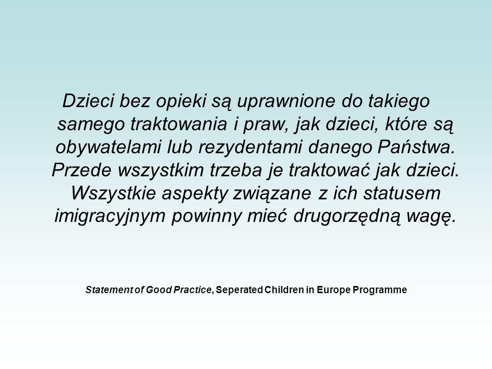 Dzieci bez opieki są uprawnione do takiego samego traktowania i praw, jak dzieci, które są obywatelami lub rezydentami danego Państwa. Przede wszystki
