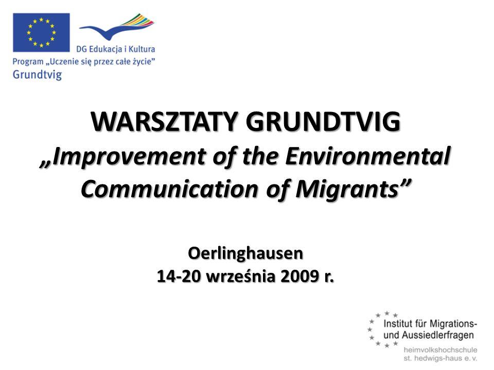 Organizator Institut fϋr Migrations- und Aussiedlerfragen (Instytut dla Migrantów i Przesiedleńców) Ośrodek Kształcenia St.