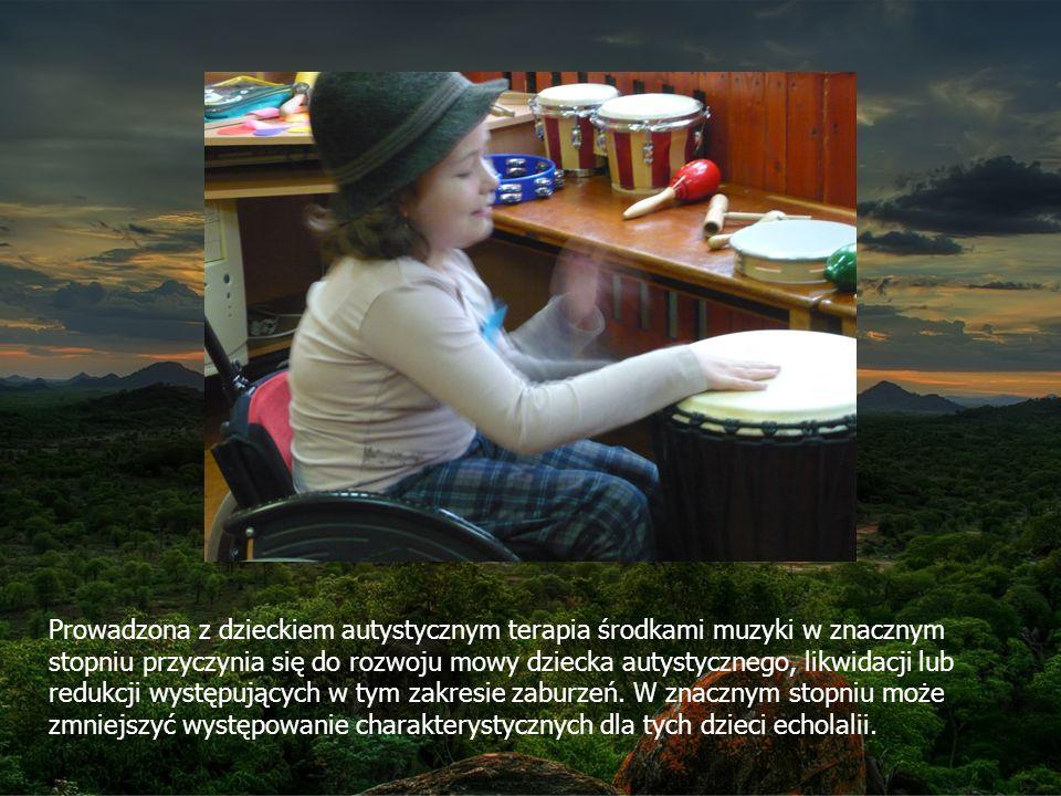 Prowadzona z dzieckiem autystycznym terapia środkami muzyki w znacznym stopniu przyczynia się do rozwoju mowy dziecka autystycznego, likwidacji lub redukcji występujących w tym zakresie zaburzeń.
