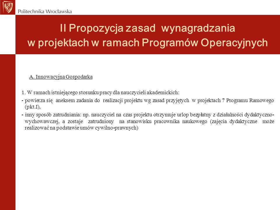 II Propozycja zasad wynagradzania w projektach w ramach Programów Operacyjnych A. Innowacyjna Gospodarka 1. W ramach istniejącego stosunku pracy dla n