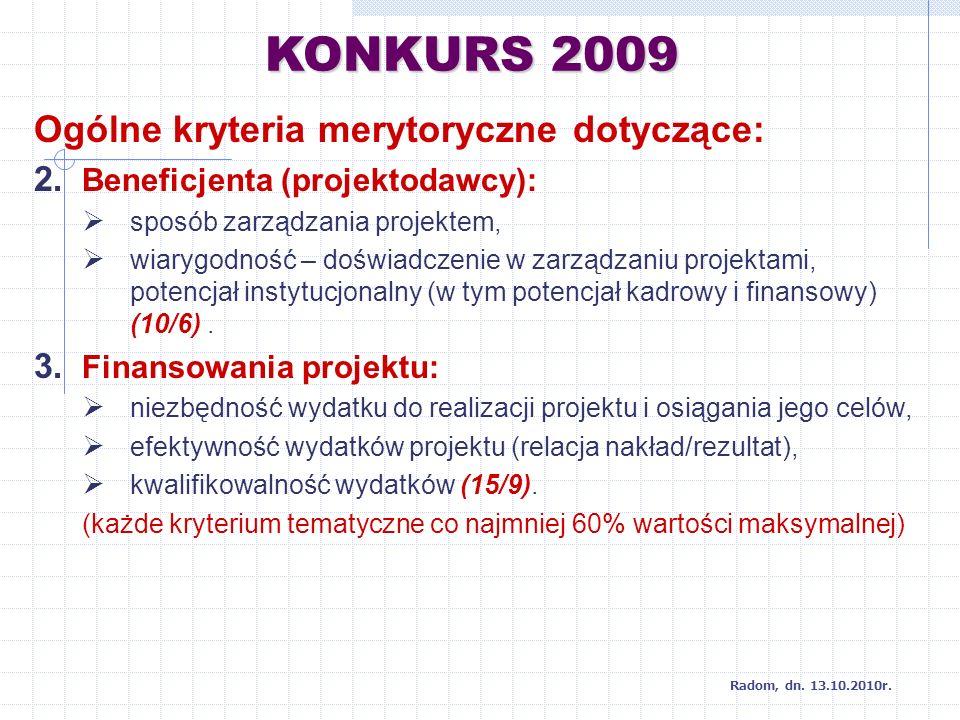 KONKURS 2009 Radom, dn. 13.10.2010r. Ogólne kryteria merytoryczne dotyczące: 2.