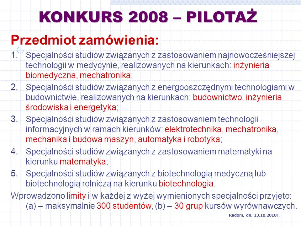 KONKURS 2008 – PILOTAŻ Przedmiot zamówienia: 1.