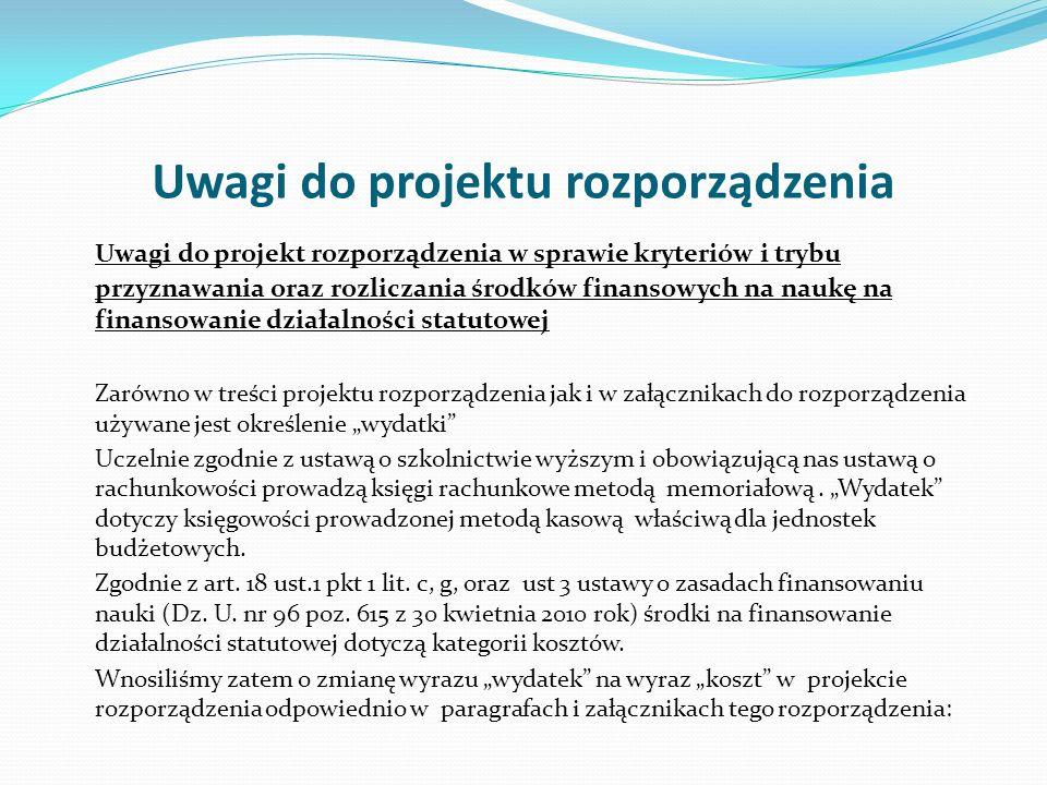 Uwagi do projektu rozporządzenia Uwagi do projekt rozporządzenia w sprawie kryteriów i trybu przyznawania oraz rozliczania środków finansowych na nauk