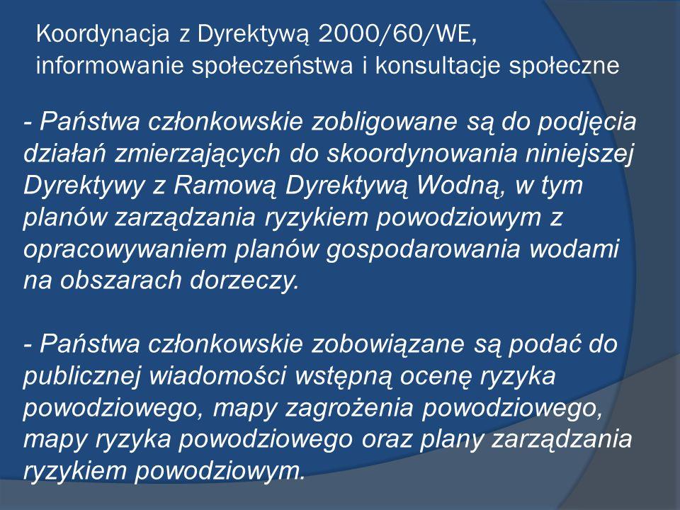Koordynacja z Dyrektywą 2000/60/WE, informowanie społeczeństwa i konsultacje społeczne - Państwa członkowskie zobligowane są do podjęcia działań zmier