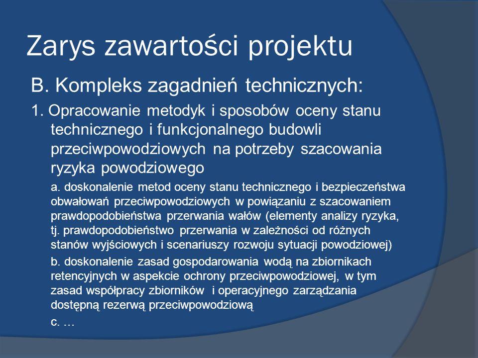 Zarys zawartości projektu B. Kompleks zagadnień technicznych: 1. Opracowanie metodyk i sposobów oceny stanu technicznego i funkcjonalnego budowli prze