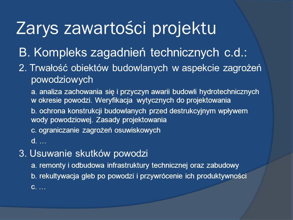 Zarys zawartości projektu B. Kompleks zagadnień technicznych c.d.: 2. Trwałość obiektów budowlanych w aspekcie zagrożeń powodziowych a. analiza zachow