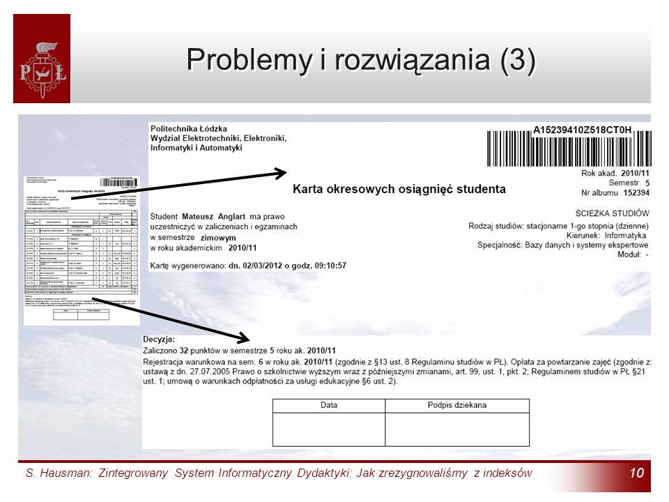 S. Hausman: Zintegrowany System Informatyczny Dydaktyki: Jak zrezygnowaliśmy z indeksów 10 Problemy i rozwiązania (3)