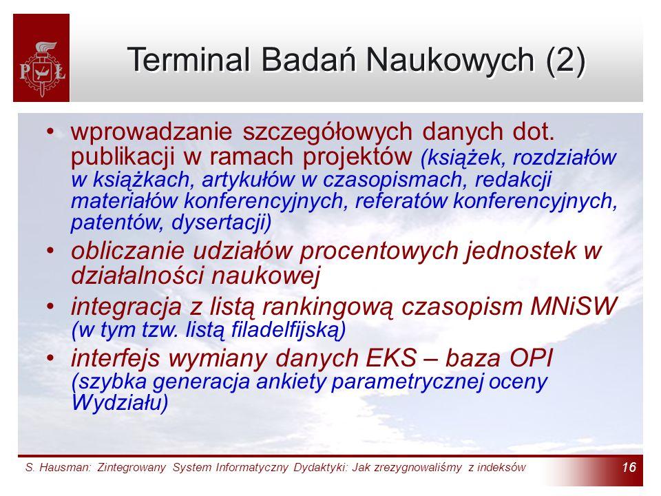 S. Hausman: Zintegrowany System Informatyczny Dydaktyki: Jak zrezygnowaliśmy z indeksów 16 Terminal Badań Naukowych (2) wprowadzanie szczegółowych dan