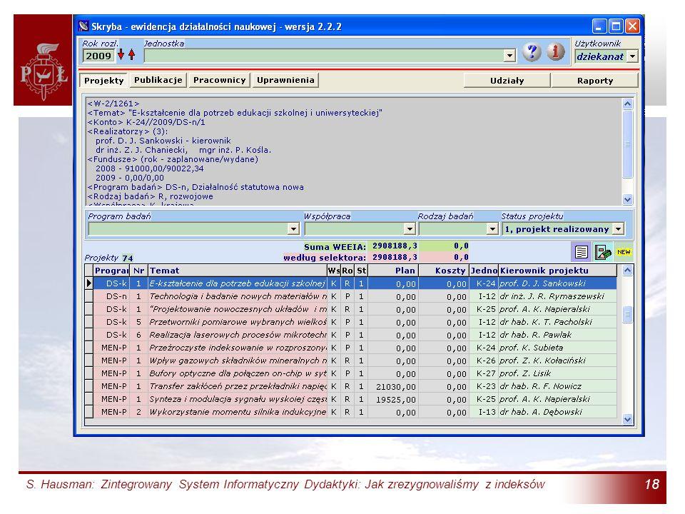 S. Hausman: Zintegrowany System Informatyczny Dydaktyki: Jak zrezygnowaliśmy z indeksów 18 Terminal Badań Naukowych (4)
