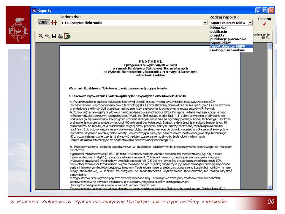 S. Hausman: Zintegrowany System Informatyczny Dydaktyki: Jak zrezygnowaliśmy z indeksów 20 Terminal Badań Naukowych (6)