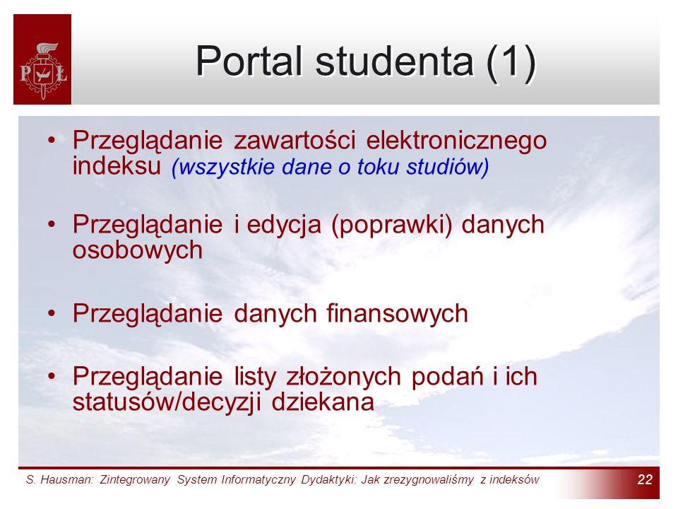 S. Hausman: Zintegrowany System Informatyczny Dydaktyki: Jak zrezygnowaliśmy z indeksów 22 Portal studenta (1) Przeglądanie zawartości elektronicznego
