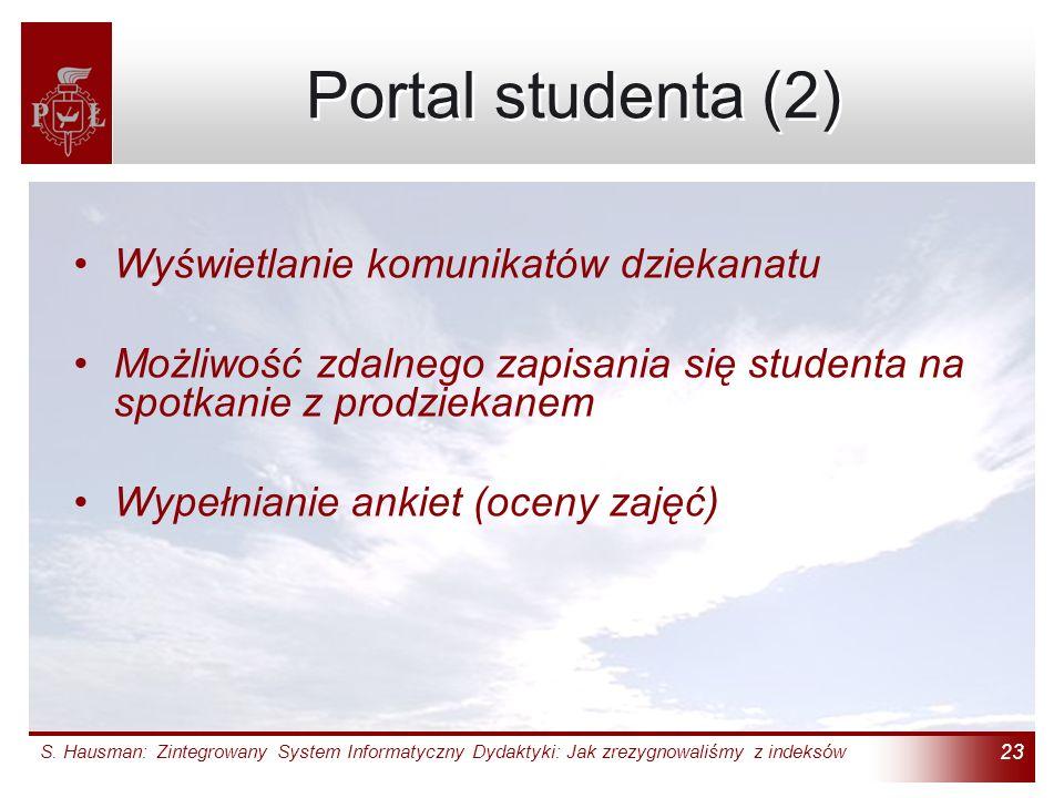 S. Hausman: Zintegrowany System Informatyczny Dydaktyki: Jak zrezygnowaliśmy z indeksów 23 Portal studenta (2) Wyświetlanie komunikatów dziekanatu Moż