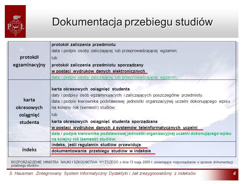 Dokumentacja przebiegu studiów S. Hausman: Zintegrowany System Informatyczny Dydaktyki i Jak zrezygnowaliśmy z indeksów 4 protokół egzaminacyjny proto
