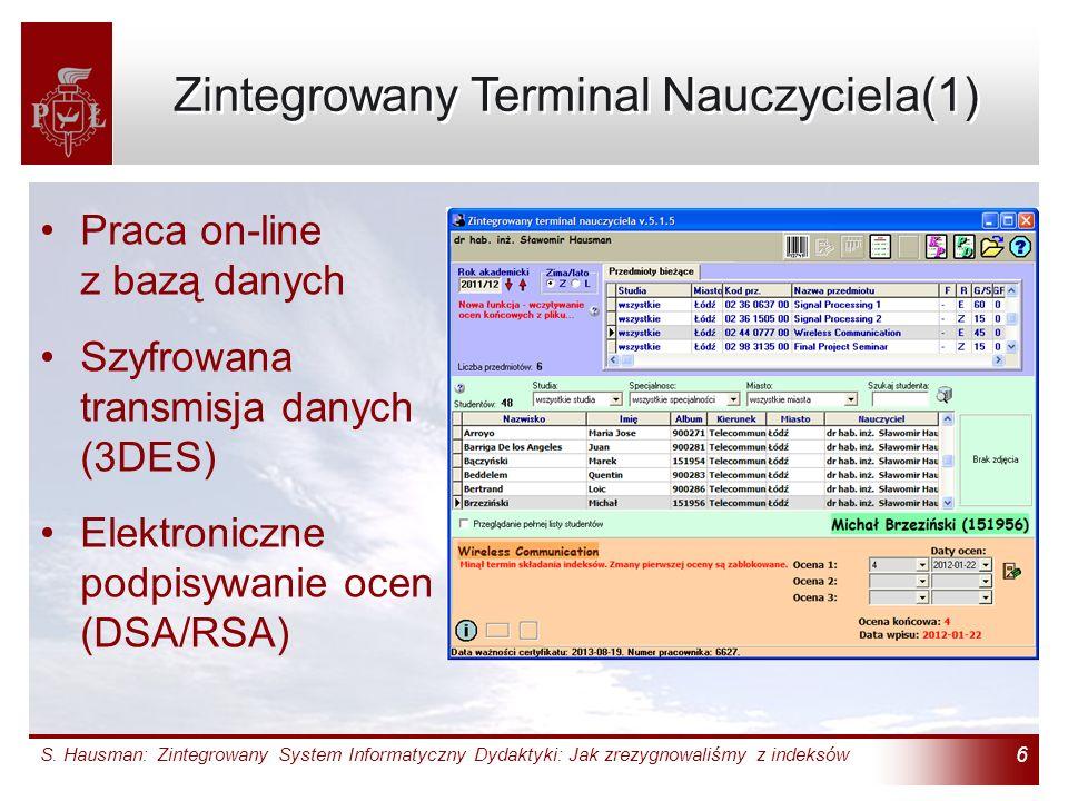 S. Hausman: Zintegrowany System Informatyczny Dydaktyki: Jak zrezygnowaliśmy z indeksów 6 Zintegrowany Terminal Nauczyciela(1) Praca on-line z bazą da