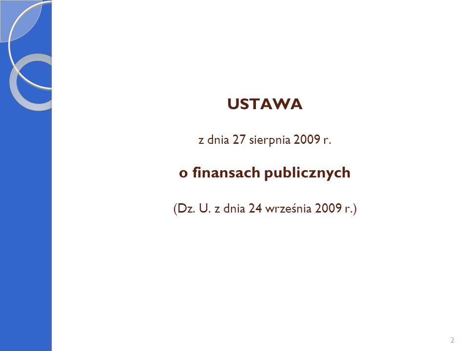 USTAWA z dnia 27 sierpnia 2009 r. o finansach publicznych (Dz. U. z dnia 24 września 2009 r.) 22