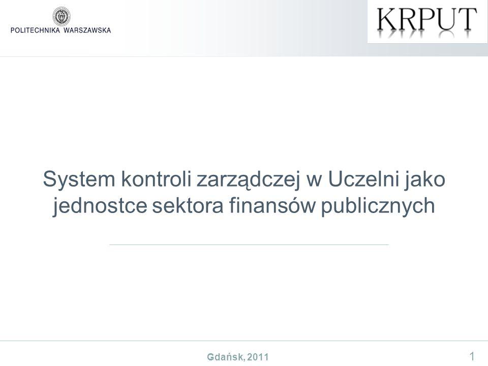1 System kontroli zarządczej w Uczelni jako jednostce sektora finansów publicznych Gdańsk, 2011