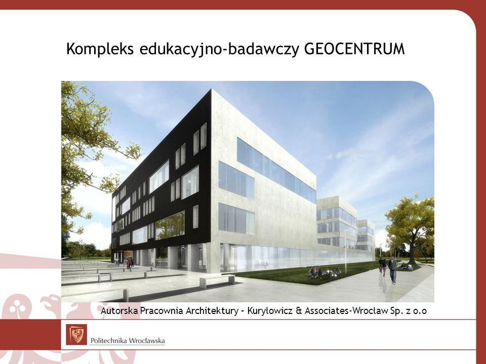 Kompleks edukacyjno-badawczy GEOCENTRUM Autorska Pracownia Architektury – Kuryłowicz & Associates-Wrocław Sp. z o.o