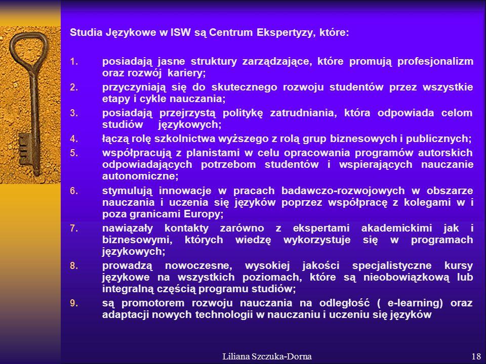 Liliana Szczuka-Dorna18 Studia Językowe w ISW są Centrum Ekspertyzy, które: 1.