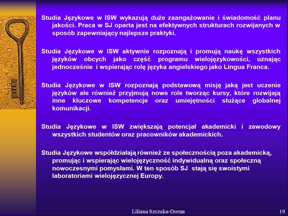 Liliana Szczuka-Dorna19 Studia Językowe w ISW wykazują duże zaangażowanie i świadomość planu jakości.