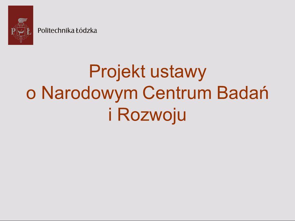 Projekt ustawy o Narodowym Centrum Badań i Rozwoju