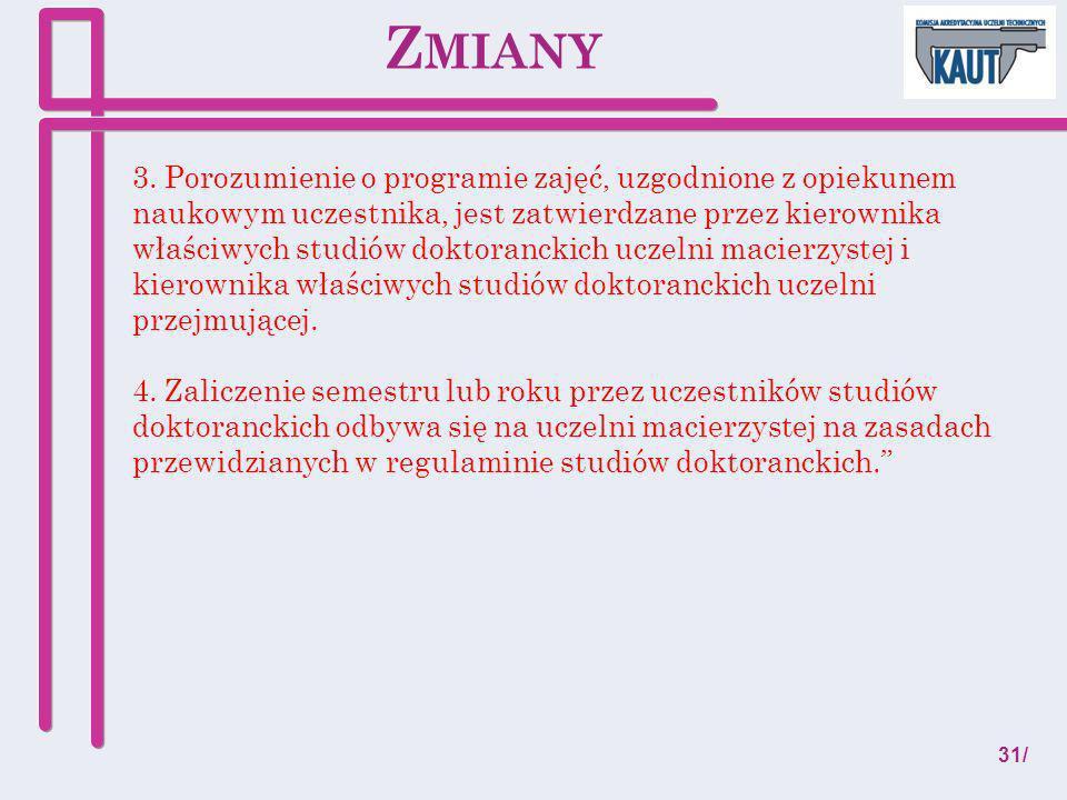 3. Porozumienie o programie zajęć, uzgodnione z opiekunem naukowym uczestnika, jest zatwierdzane przez kierownika właściwych studiów doktoranckich ucz