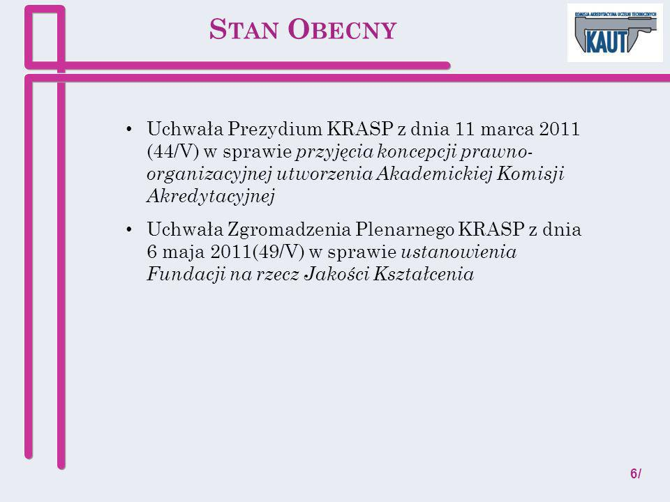Uchwała Prezydium KRASP z dnia 11 marca 2011 (44/V) w sprawie przyjęcia koncepcji prawno- organizacyjnej utworzenia Akademickiej Komisji Akredytacyjne