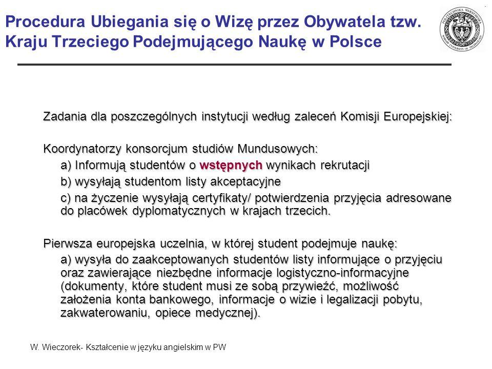 Zadania dla poszczególnych instytucji według zaleceń Komisji Europejskiej: Koordynatorzy konsorcjum studiów Mundusowych: a) Informują studentów o wstę