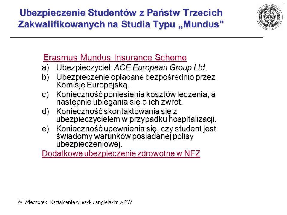 Ubezpieczenie Studentów z Państw Trzecich Zakwalifikowanych na Studia Typu Mundus Erasmus Mundus Insurance Scheme a)Ubezpieczyciel: ACE European Group