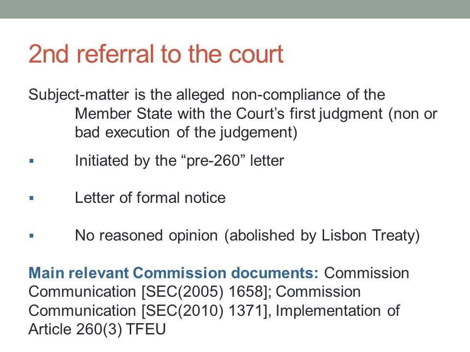2nd referral to the court Subject-matter is the alleged non-compliance of the Member State with the Courts first judgment (non or bad execution of the