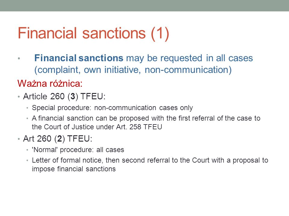 Financial sanctions (1) Financial sanctions may be requested in all cases (complaint, own initiative, non-communication) Ważna różnica: Article 260 (3
