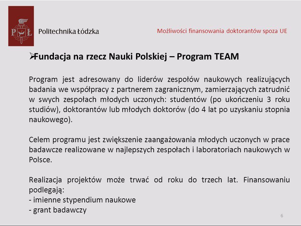 Fundacja na rzecz Nauki Polskiej – Program TEAM Program jest adresowany do liderów zespołów naukowych realizujących badania we współpracy z partnerem