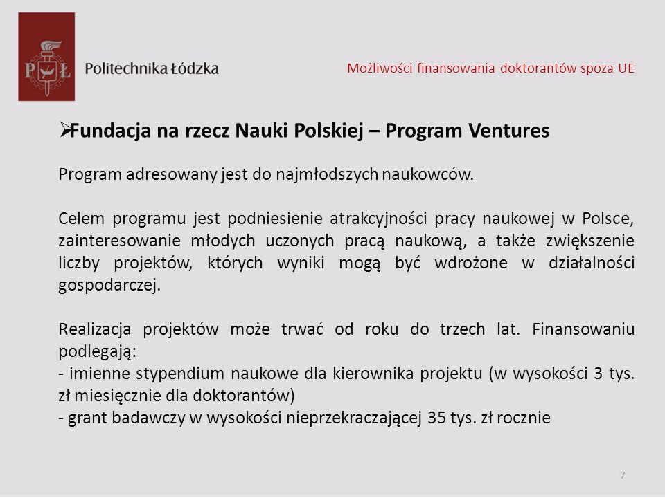 Fundacja na rzecz Nauki Polskiej – Program Ventures Program adresowany jest do najmłodszych naukowców. Celem programu jest podniesienie atrakcyjności