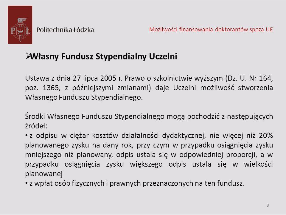 Własny Fundusz Stypendialny Uczelni Ustawa z dnia 27 lipca 2005 r. Prawo o szkolnictwie wyższym (Dz. U. Nr 164, poz. 1365, z późniejszymi zmianami) da