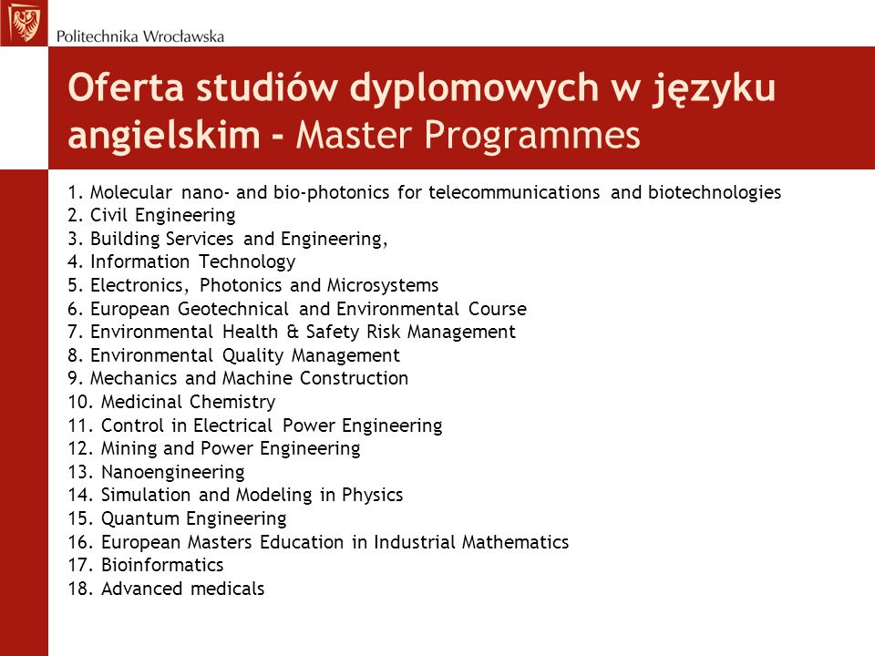 Oferta studiów dyplomowych w języku angielskim - Master Programmes 1. Molecular nano- and bio-photonics for telecommunications and biotechnologies 2.