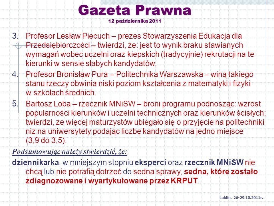 3. Profesor Lesław Piecuch – prezes Stowarzyszenia Edukacja dla Przedsiębiorczości – twierdzi, że: jest to wynik braku stawianych wymagań wobec uczeln