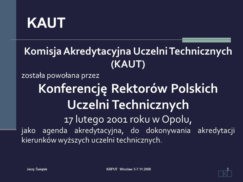 Dokumenty statutowe KAUT: Porozumienie Konferencji Rektorów Polskich Uczelni Technicznych w sprawie zapewnienia jakości kształcenia Zasady i tryb postępowania akredytacyjnego Zielona Góra, 2008-10-22prof.