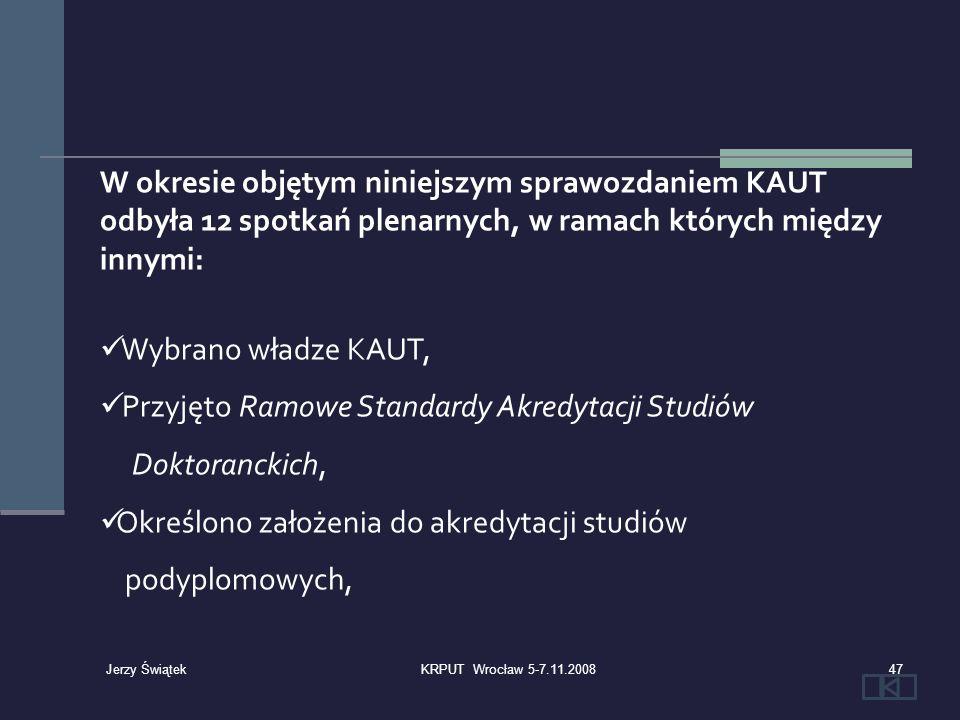 W okresie objętym niniejszym sprawozdaniem KAUT odbyła 12 spotkań plenarnych, w ramach których między innymi: Wybrano władze KAUT, Przyjęto Ramowe Sta