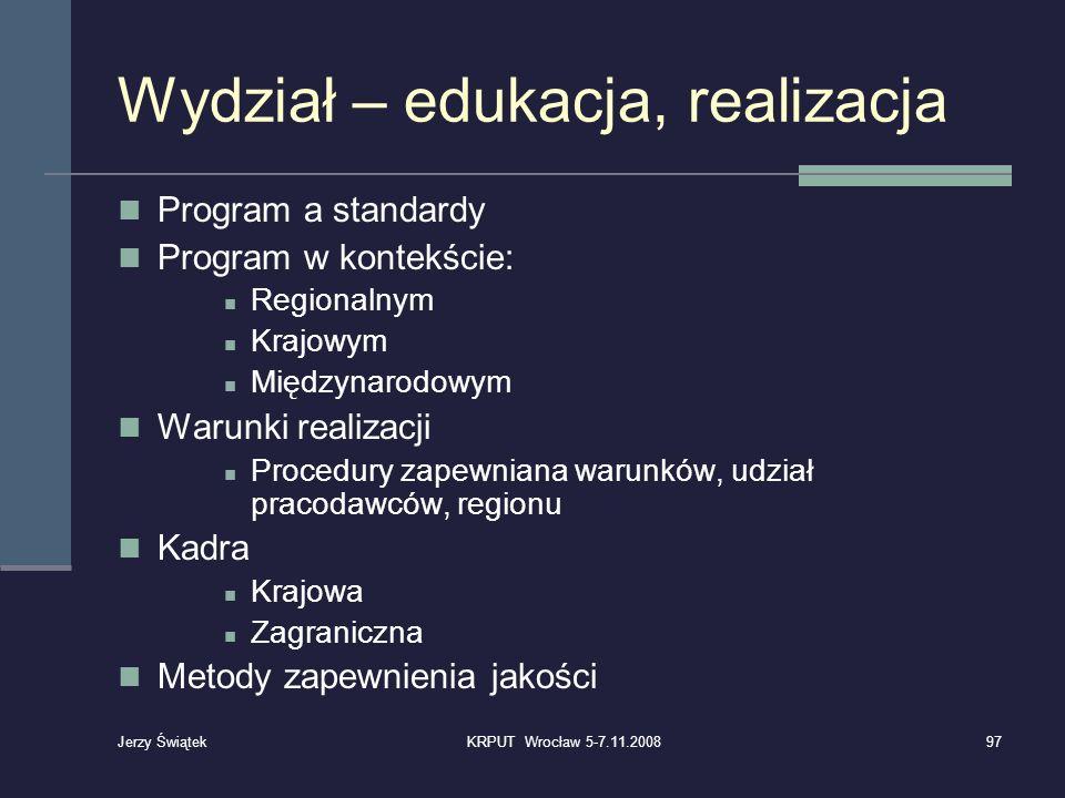 Wydział – edukacja, realizacja Program a standardy Program w kontekście: Regionalnym Krajowym Międzynarodowym Warunki realizacji Procedury zapewniana